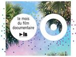 17e édition nationale du Mois du film documentaire
