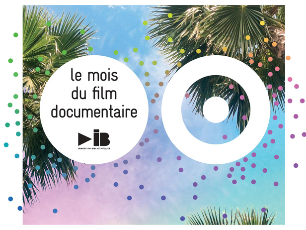 17e édition nationale du Mois du film documentaire