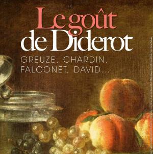 "5 oct-12 janv. : Exposition ""Le goût de Diderot, Greuze, Chardin, Falconet, David..."" au musée Fabre"